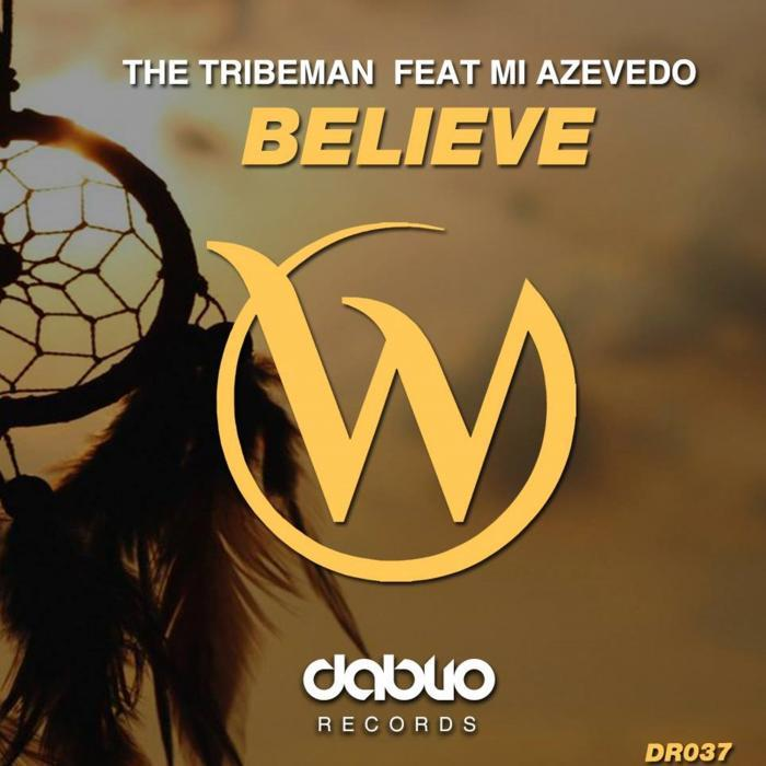 The Tribeman Feat Mi Azeredo - Believe [CAT27489]