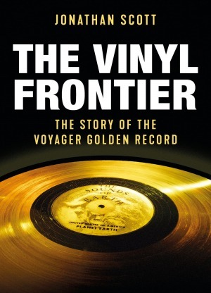 The Vinyl Frontier The Story of the Voyager Golden Record