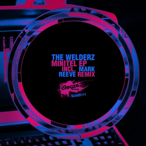 The Welderz - Minitel EP [SLEAZE111]