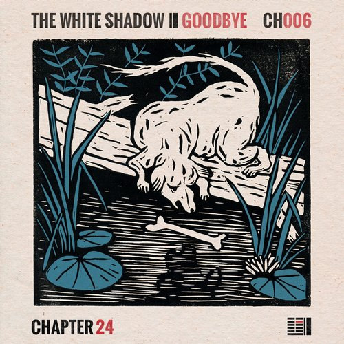 The White Shadow (Fr) - Goodbye [CH006]