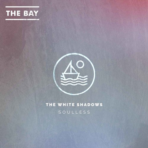 The White Shadows - Soulless - Single [EDM 15497]