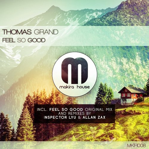 Thomas grand feel so good mkh008 for Good deep house music