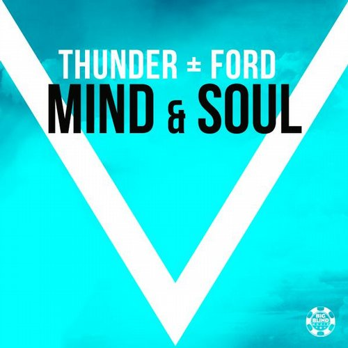 Thunder + Ford - Mind & Soul