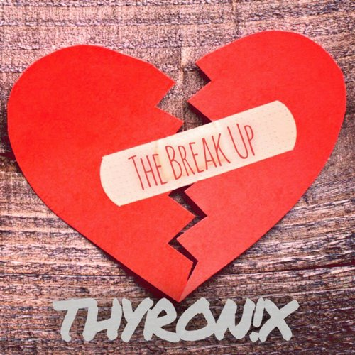 Thyron!x - The Break Up [STT 1008]