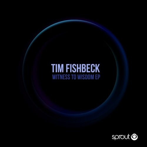 Tim Fishbeck – Witness to Wisdom EP [4056813019049]