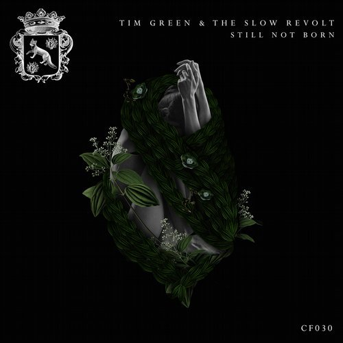 Tim Green, The Slow Revolt - Still Not Born [CF030]