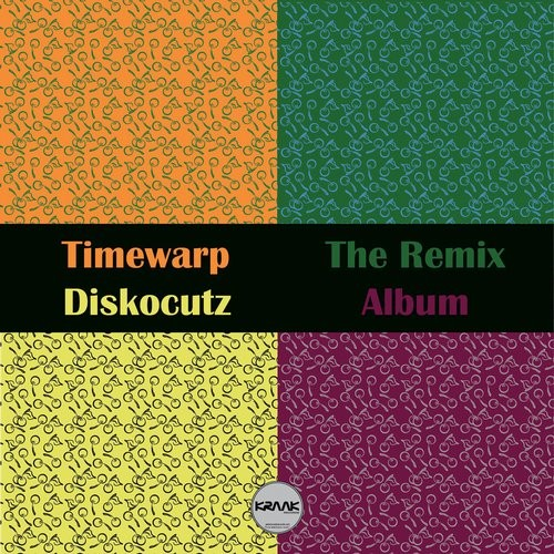 Timewarp – Diskocutz The Remix Album [KRK092]