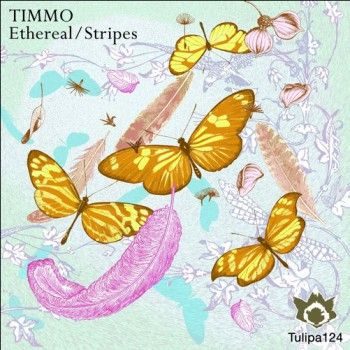 Timmo – Ethereal / Stripes [TULIPA124]