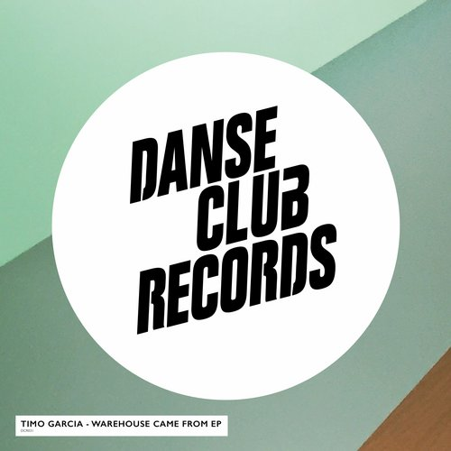 Timo Garcia - Warehouse Came From EP [DCR031]