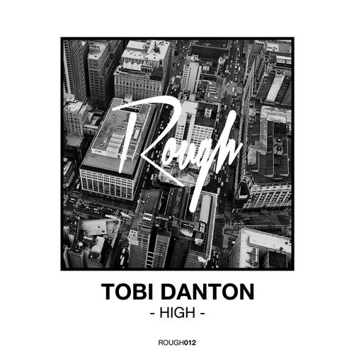 Tobi Danton – High [ROUGH012]