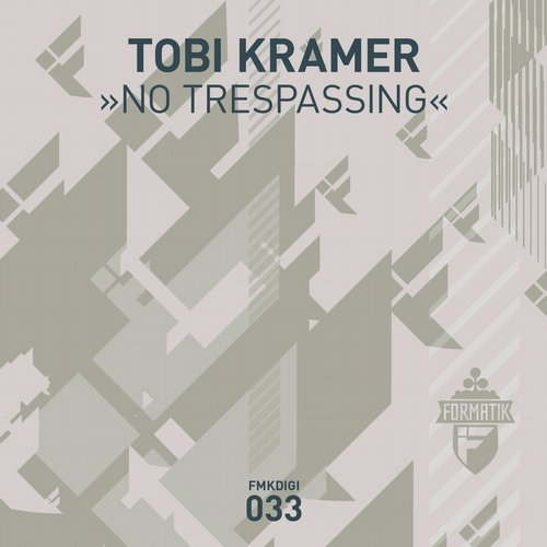 Tobi Kramer, Guille Placencia, George Privatti – No Trespassing [FMKDIGI033]