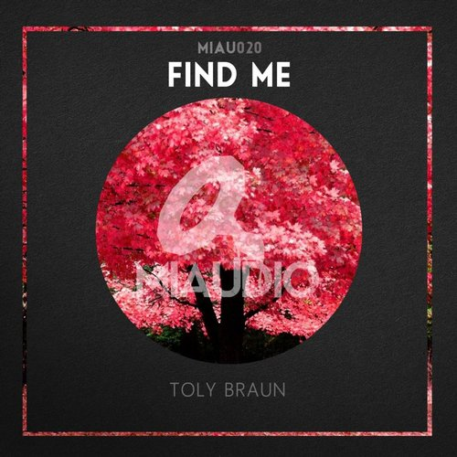 Toly Braun - Find Me [MIAU020]
