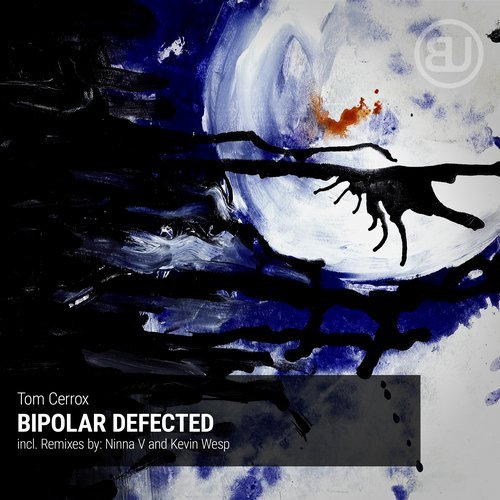 Tom Cerrox - Bipolar Defected [BU011]