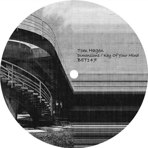 Tom Hagen - Dimensions / Key Of Your Mind [BET147]