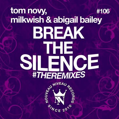 Tom Novy, Abigail Bailey, Milkwish - Break The Silence (The Remixes) [4056813011630]