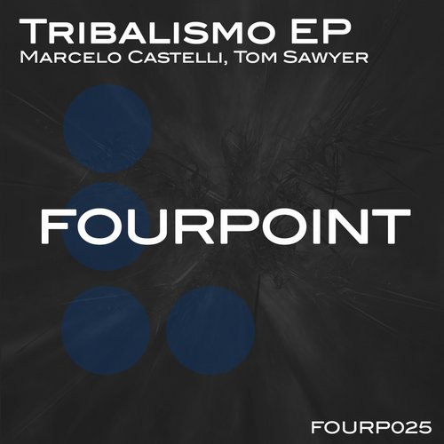 Tom Sawyer, Marcelo Castelli – Tribalismo EP [FOURP026]