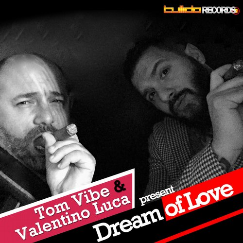 Tom Vibe, Valentino Luca - Dream Of Love [115]