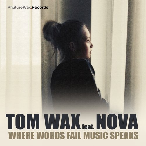 Tom Wax, Nova - Where Words Fail Music Speaks [PWD007]