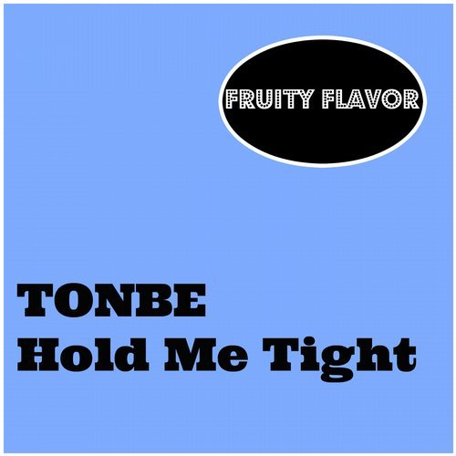 Tonbe - Hold Me Tight [FF029]
