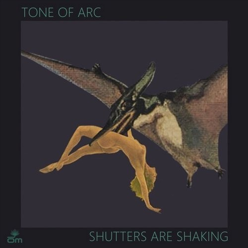 Tone of Arc – Shutters are Shaking [OM652]