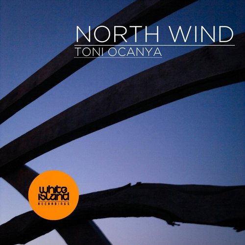 Toni Ocanya - North Wind [WIR1038]