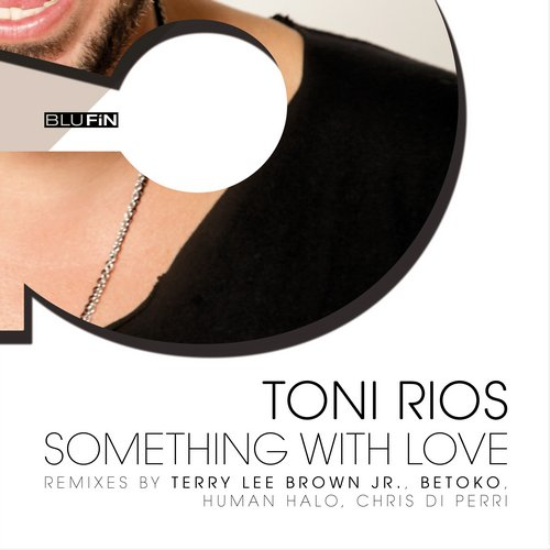 Toni Rios - Something With Love [BF193]