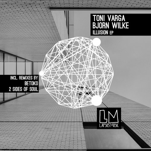 Toni Varga, Bjorn Wilke – The Illusion EP [LPS143]