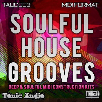 Tonic Audio Soulful House Grooves MIDI-DISCOVER