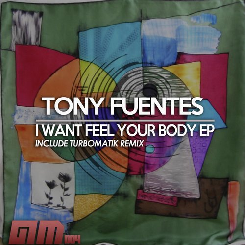 Tony Fuentes - I WANT FEEL YOUR BODY EP [AM 004]