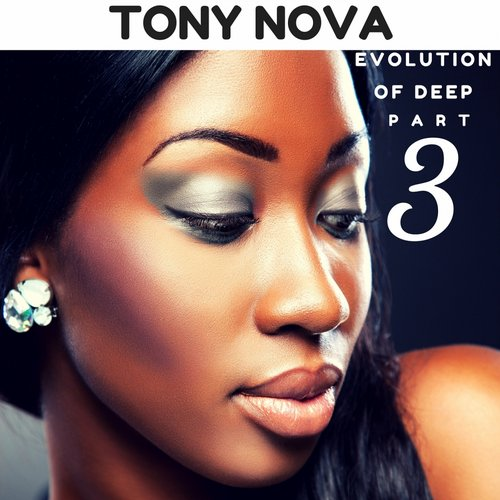 Tony Nova - Evolution Of Deep, Pt. 3 [DD 955]