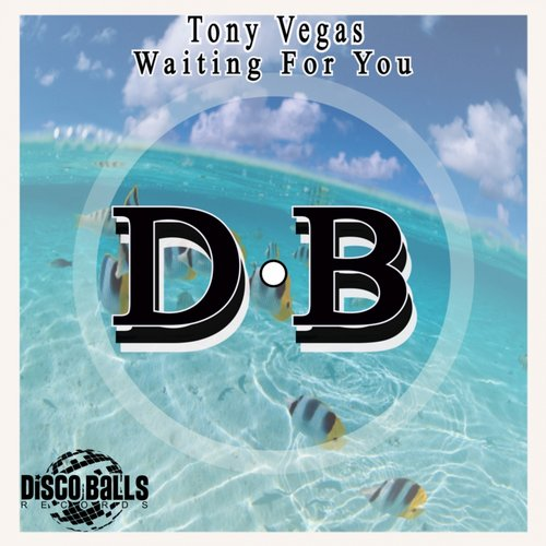 Tony Vegas - Waiting For You [DBR132]