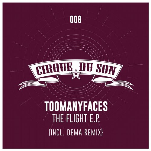 Toomanyfaces - The Flight (Incl. Dema Remix) [CIRQ 008]