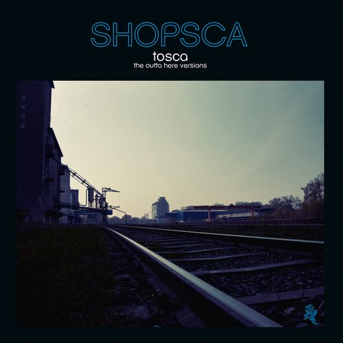 Tosca - Shopsca (The Outta Here Versions) [K7330CD]
