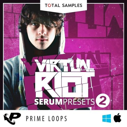 Total Samples Virtual Riot Serum Presets Vol. 2