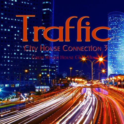 VA - Traffic – City House Connection 3 (Great Winter House Club Music) [SPM81]