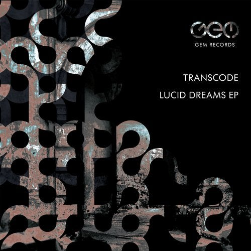 Transcode - Lucid Dreams EP [GEM065]