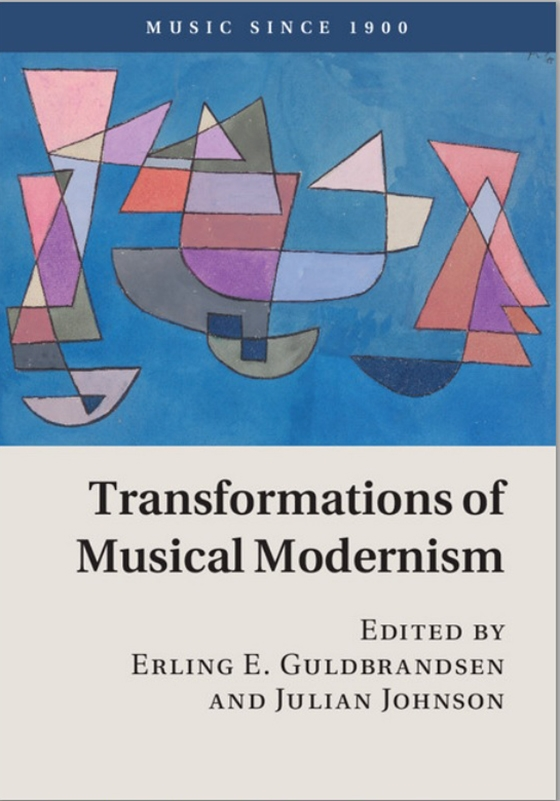 Transformations of Musical Modernism (Music since 1900)