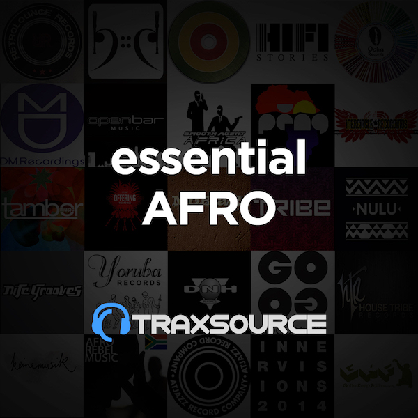 Traxsource Essential Afro House (13 May 2019)