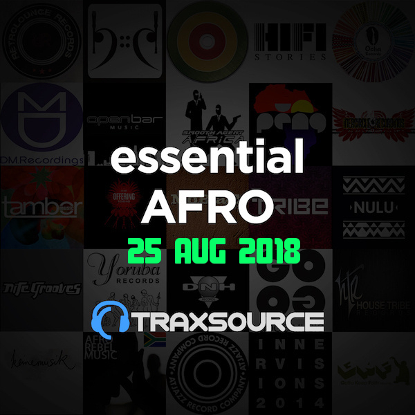 Traxsource Essential Afro House (25 Aug 2018)