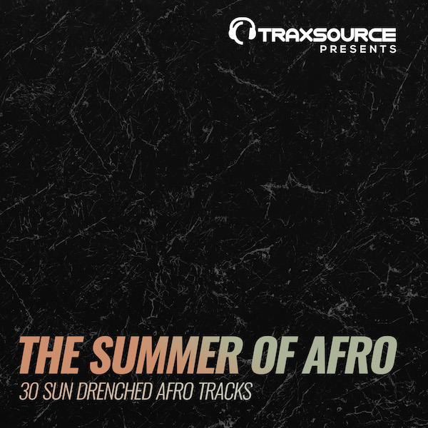 Traxsource Presents The Summer Of Afro 2018