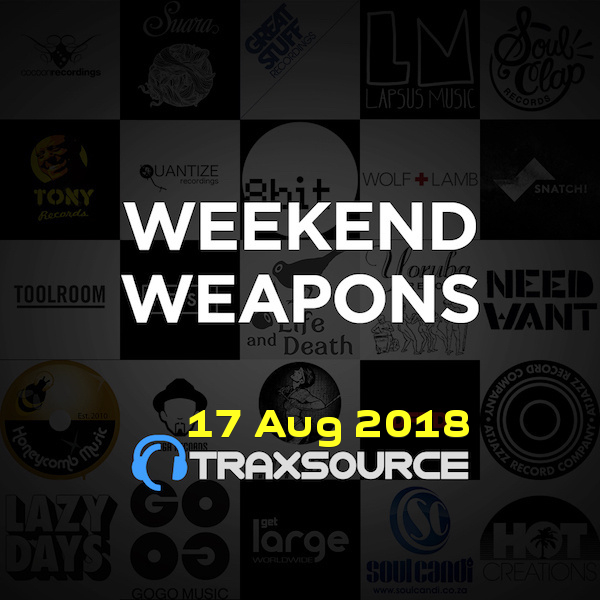 Traxsource Top 100 Weekend Weapons 17 Aug 2018