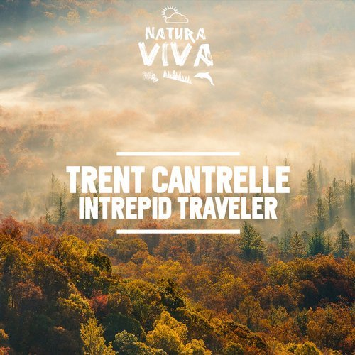 Trent Cantrelle - Intrepid Traveler [NAT 364]