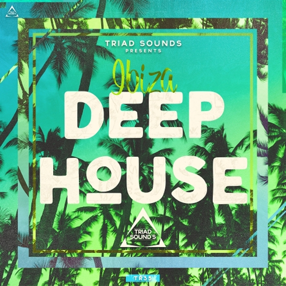 Triad Sounds Ibiza Deep House WAV MiDi