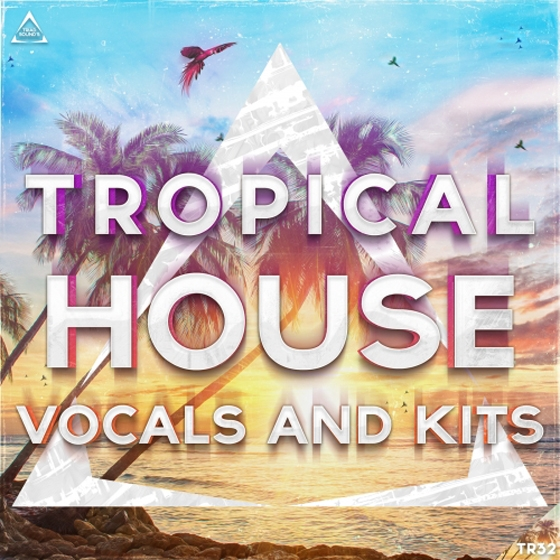 Triad Sounds Tropical House Vocals And Kits WAV MiDi Sylenth