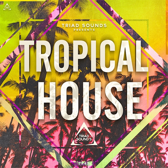 Triad Sounds Tropical House WAV MiDi