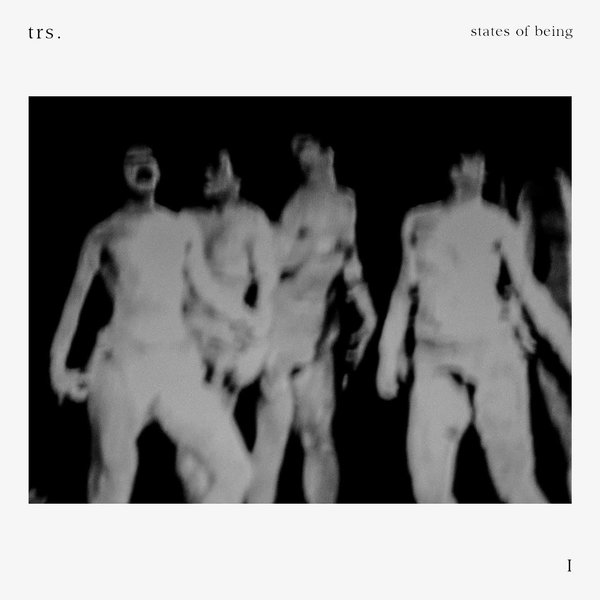 Trs. - Estates Of Being EP [TRSLTD 001]