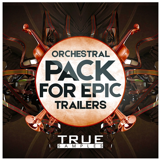 True Samples Orchestral Pack For Epic Trailers WAV MiDi