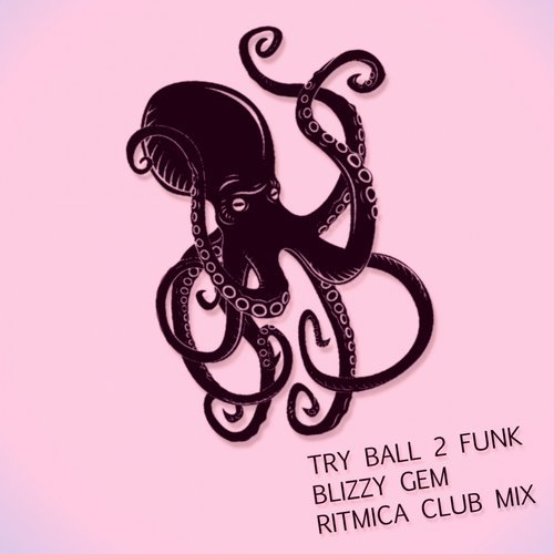 Try Ball 2 Funk, Blizzy Gem - Ritmica (Club Mix) [DBZN 018]