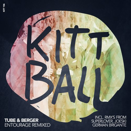 Tube & Berger - Entourage Remixed EP [KITT106]