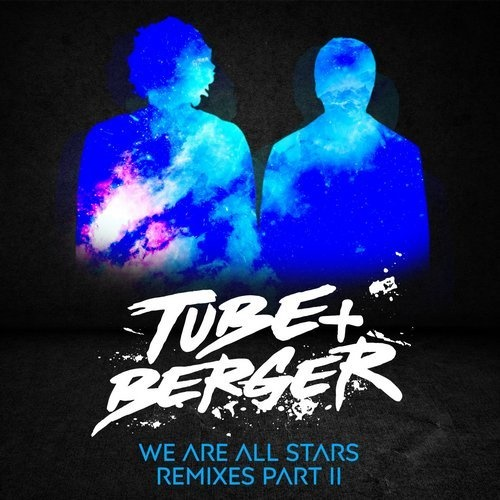 Tube & Berger - WE ARE ALL STARS REMIXES PART 2 [KITT166]